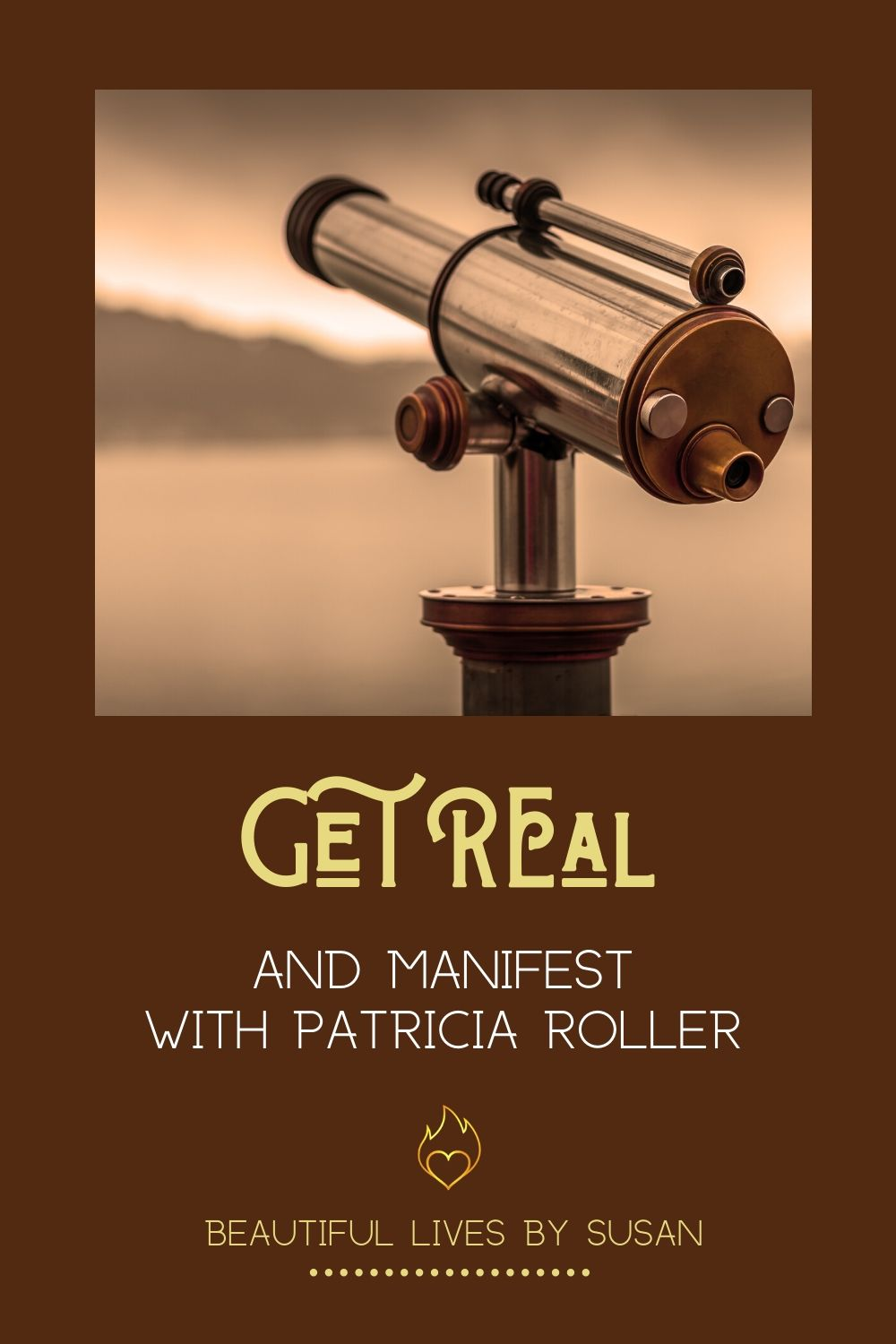 Get Real and Manifest with Patricia Roller