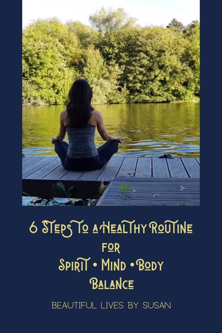 6 Steps to a Healthy Routine for Spirit-Mind-Body Balance