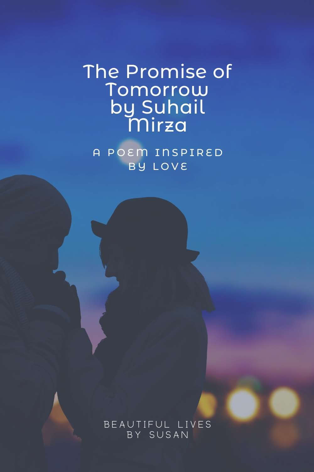The Promise of Tomorrow by Suhail Mirza