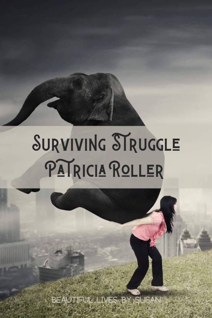 Surviving Struggle with Patricia Roller