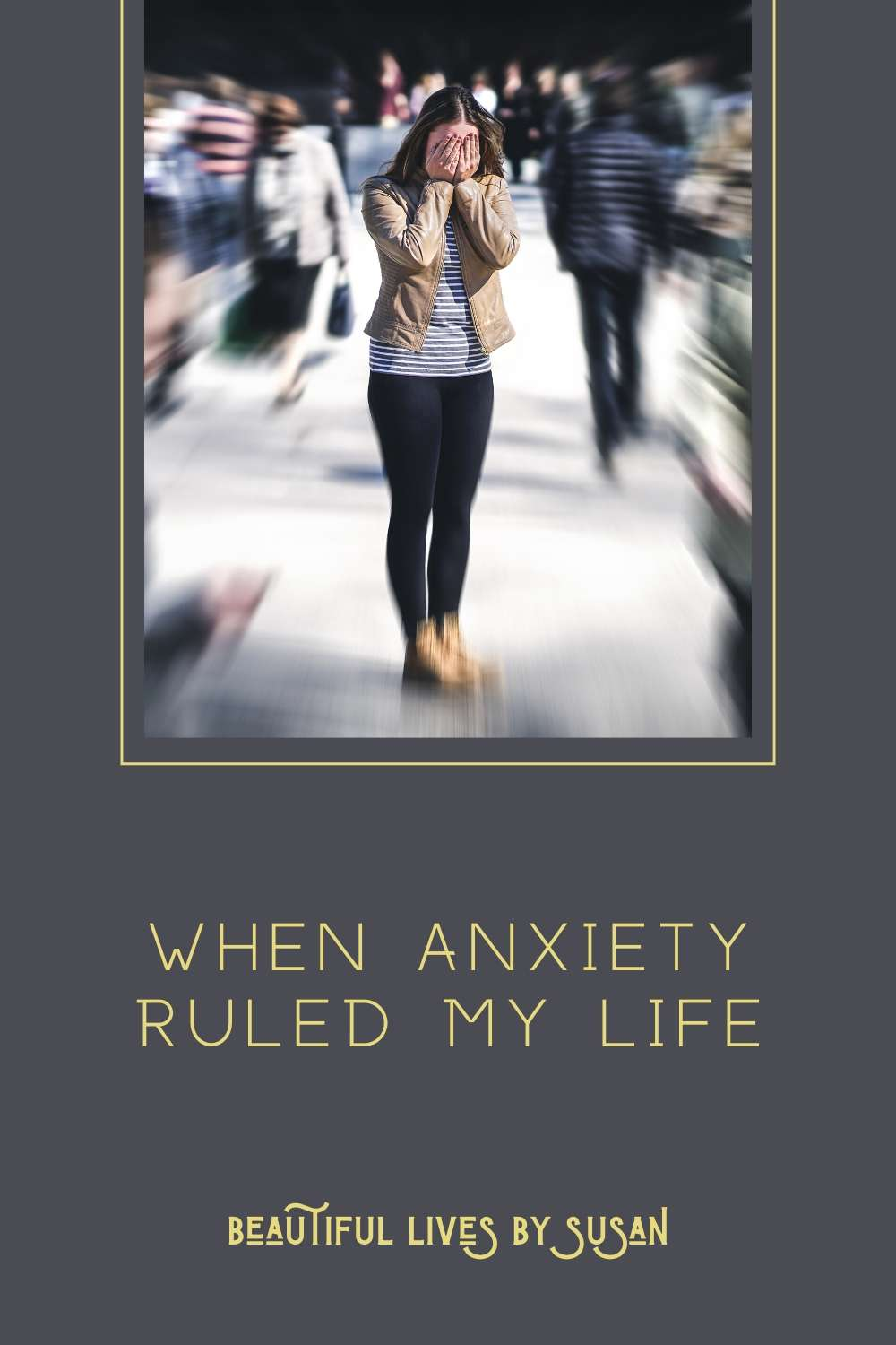 When anxiety ruled my life