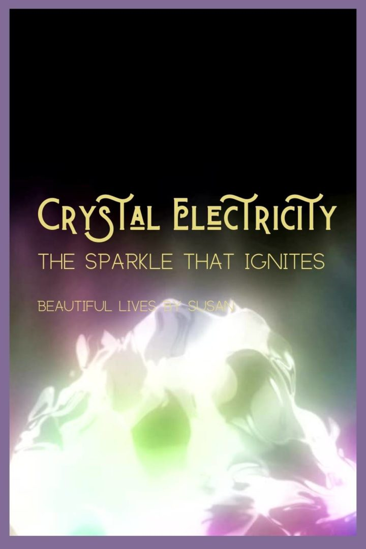 Crystal Electricity The Sparkle that Ignites