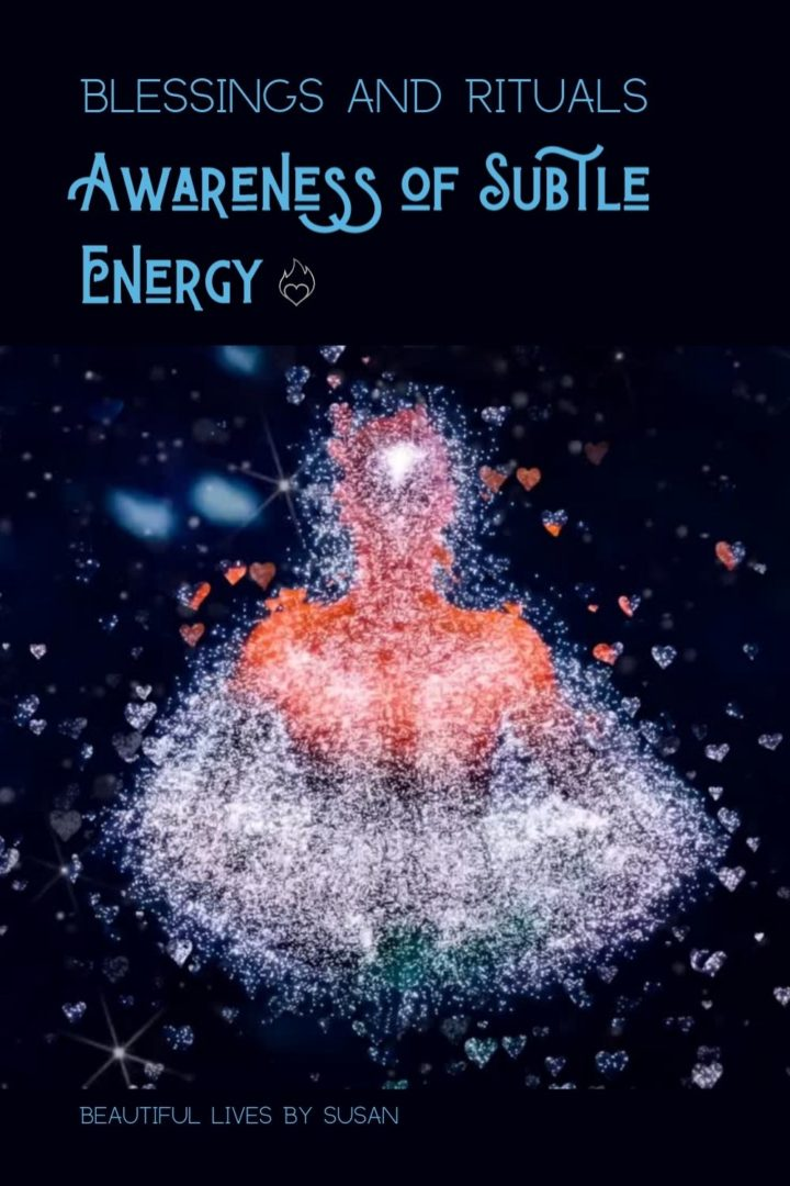 Blessings and Rituals Awareness of Subtle Energy