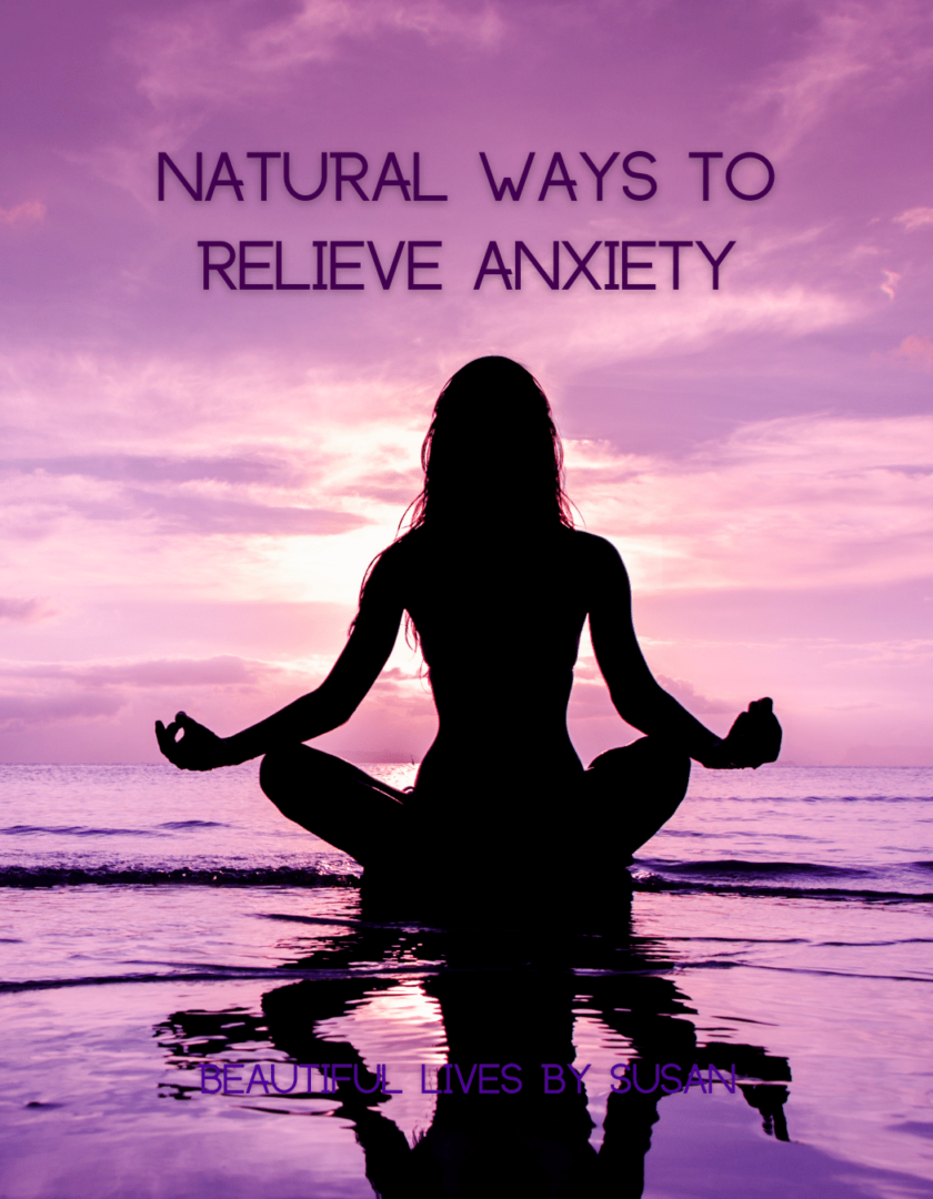 Natural Ways to Relieve Anxiety and Stress