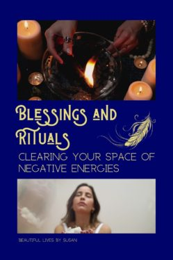 Clearing your space of negative energies.