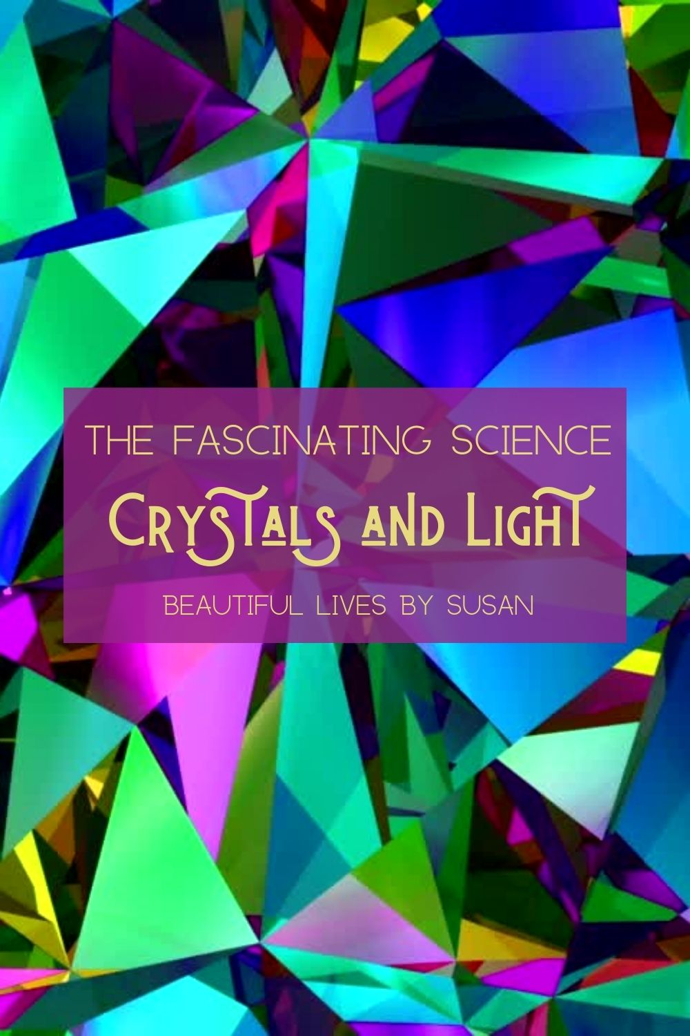 Crystals and Light • The Fascinating Science