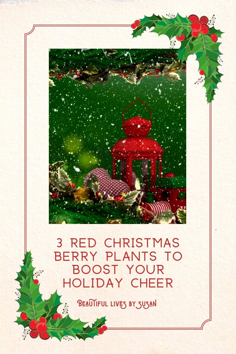 3 Red Christmas Berry Plants to Boost Your Holiday Cheer