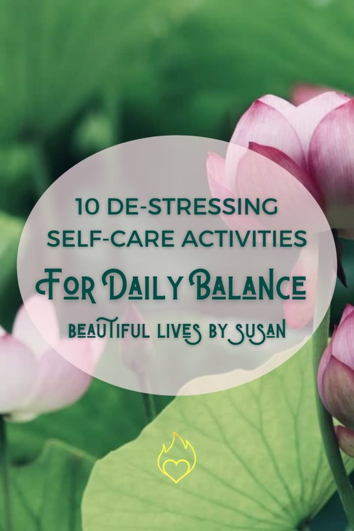 10 De-stressing Self-care Activities for Daily Balance