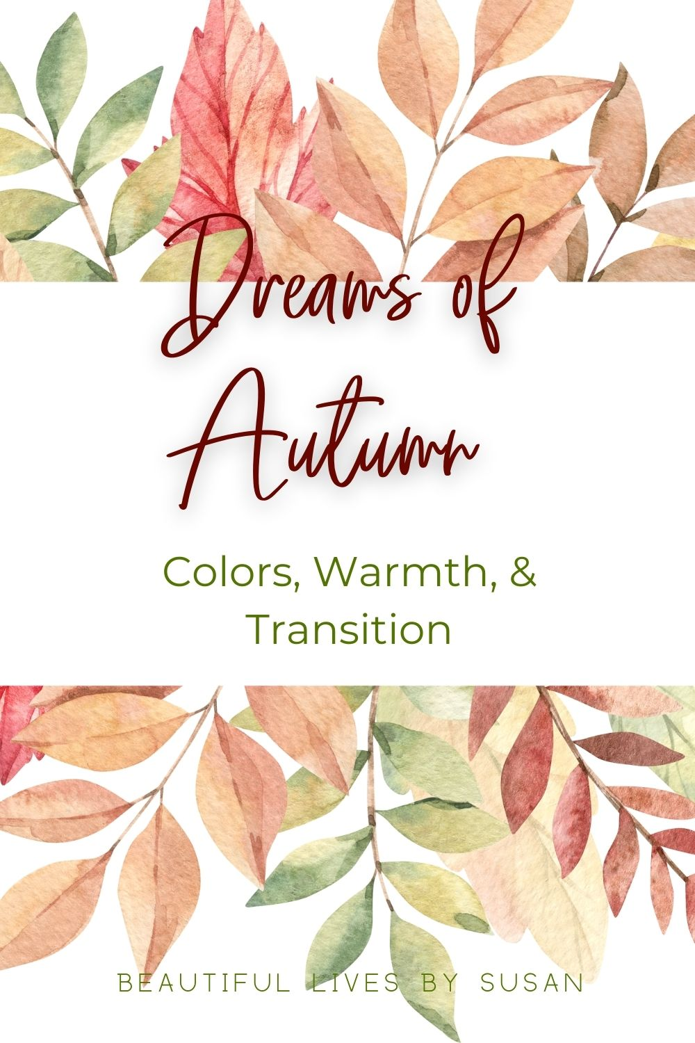 7 Dreams of Autumn • Colors, Warmth, & Transition